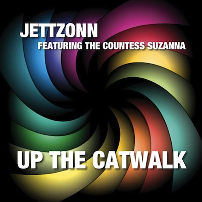 Up The Catwalk [Feat. The Countess Suzanna] by JETTZONN